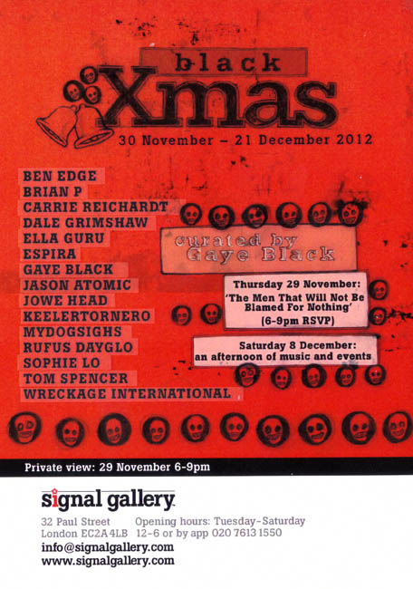 'Black Xmas' - Curated by Gaye Black - November 30th - December 21st 2012, Signal Gallery, London