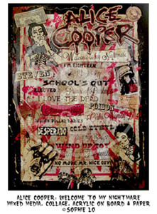 Alice Cooper: Welcome To My Nightmare. Mixed Media. Collage. Acrylic on Board & Paper Copyright Sophie Lo