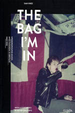 'The Bag I'm In' - Underground Music and Fashion in Britain 1960 - 1990 by Sam Knee