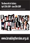 'Breaking The Rules' Exhibition - The Beecroft Art Gallery - April 25th to June 20th, 2009