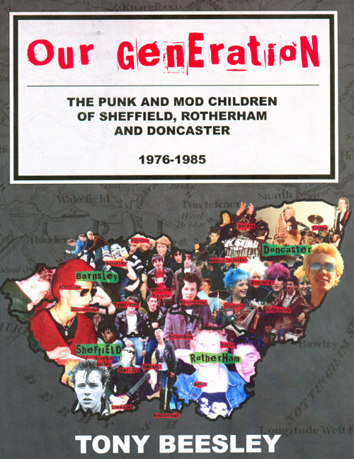 'Our Generation' - The Punk and Mod Children of Sheffield, Rotherham and Doncaster 1976 - 1985 - by Tony Beesley