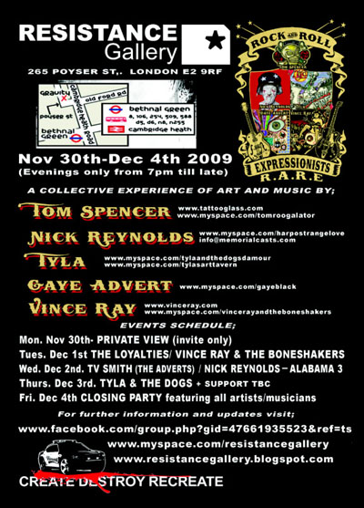 R.A.R.E - Rock and Roll Expressionists - Tyla, Nick Reynolds, Gaye Black, Tom Spencer, Vince Ray - November 30th - December 4th 2009, Resistance Gallery, London
